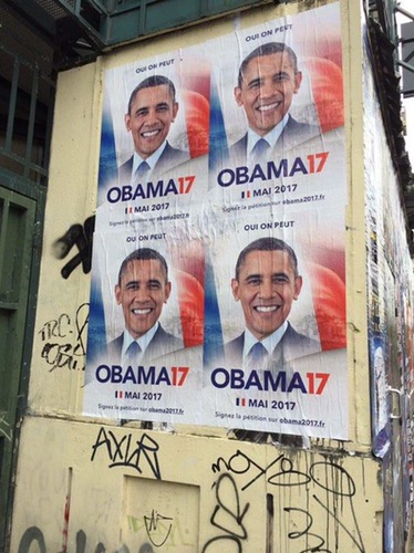 Posters in Paris streets are asking BarackObama to run for president in 🇫🇷 2017!!